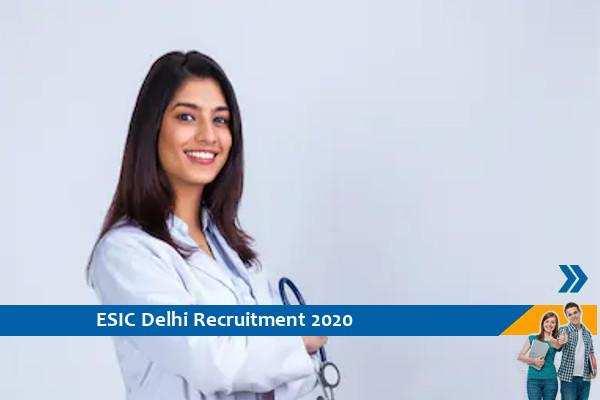 Recruitment of Senior Resident and Specialist in ESIC Delhi