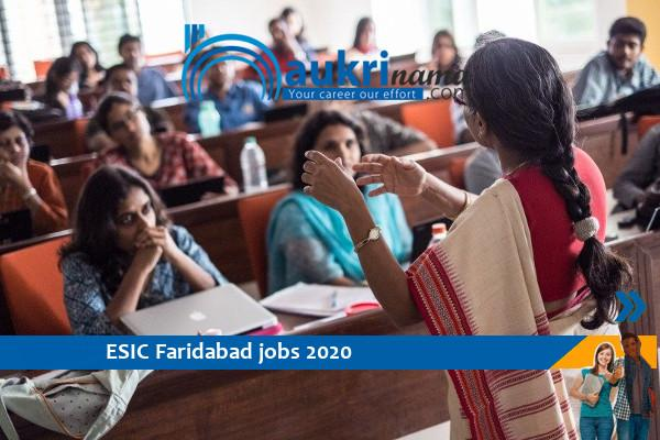 ESIC Faridabad Recruitment for the post of Professor and Co-Professor , Click here to apply