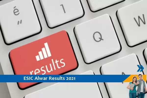 Click here for ESIC Alwar Results 2021- Senior Resident and Professor Exam 2021 Result